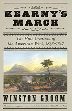 Kearny's March: The Epic Creation of the American West, 1846-1847 9780307455741