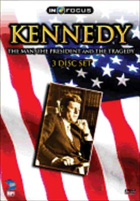Kennedy: The Man, the President and the Tragedy