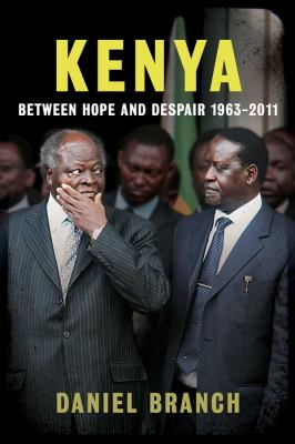 Kenya: Between Hope and Despair, 1963-2011 9780300148763