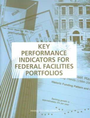 Key Performance Indicators for Federal Facilities Portfolios 9780309095228
