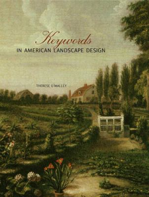 Keywords in American Landscape Design 9780300101744