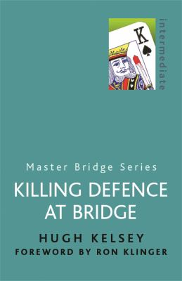 Killing Defence at Bridge 9780304357772