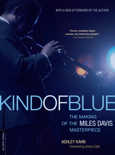 Kind of Blue: The Making of the Miles Davis Masterpiece 9780306815584