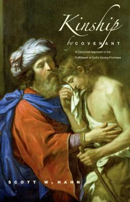 Kinship by Covenant: A Canonical Approach to the Fulfillment of God's Saving Promises 9780300140972