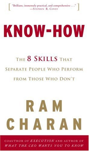 Know-How: The 8 Skills That Separate People Who Perform from Those Who Don't 9780307341518