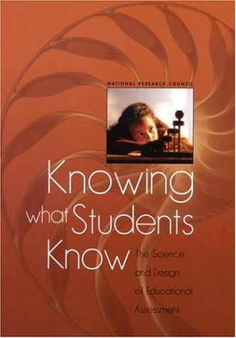 Knowing What Students Know: The Science and Design of Educational Assessment 9780309072724