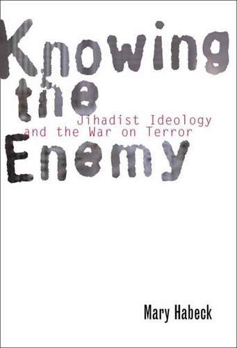 Knowing the Enemy: Jihadist Ideology and the War on Terror 9780300113068