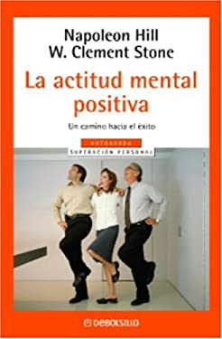 La Actitud Mental Positiva 9780307274052