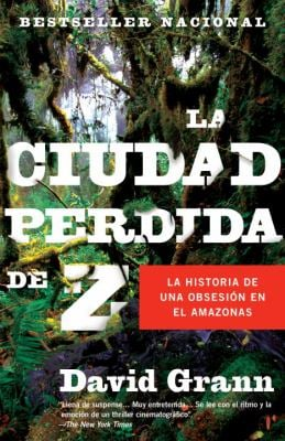 La Ciudad Perdida de Z = The Lost City of Z 9780307476180