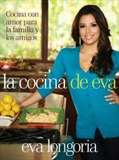La Cocina de Eva: Cocina Con Amor Para la Familia y los Amigos = Eva's Kitchen