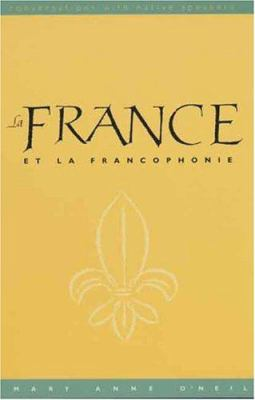 La France Et La Francophonie (Text): Conversations with Native Speakers 9780300103670