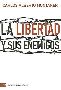 La Libertad y Sus Enemigos 9780307274311