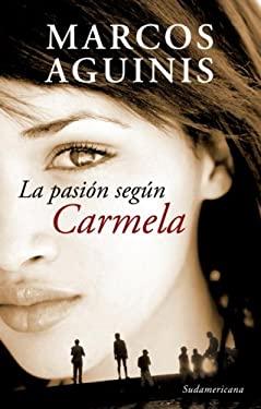 La Pasion Segun Carmela 9780307392480