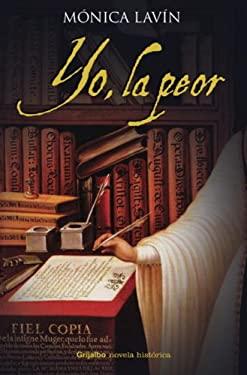 Yo, la Peor = I, the Worst 9780307393227