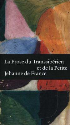 La Prose Du Transsiberien Et de La Petite Jehanne de France 9780300141894