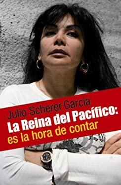 La Reina del Pacifico: La Mujer-Mito del Narco Mexicano: Que Significa Nacer, Crecer y Vivir en Ese Mundo 9780307392541