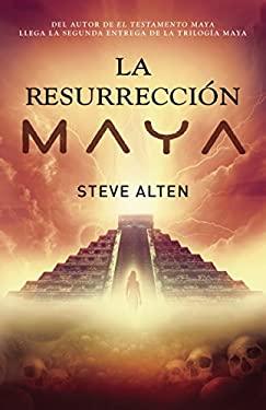 La Resurreccion Maya = The Maya Resurrection 9780307476173