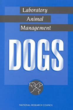 Laboratory Animal Management: Dogs 9780309047449