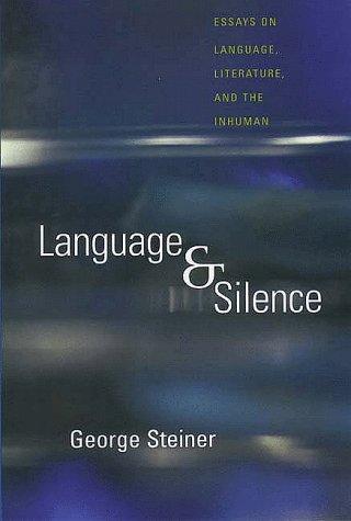 Language and Silence: Essays on Language, Literature, and the Inhuman 9780300074710