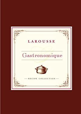Larousse Gastronomique Recipe Collection 9780307336033