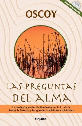 Las Preguntas del Alma: Un Camino de Evolucion Iluminado Por La Luz de La Ciencia, La Filosofia y Las Grandes Tradiciones Espirituales [With CD] 9780307391469