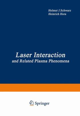 Laser Interaction and Related Plasma Phenomena 9780306371417