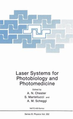 Laser Systems for Photobiology and Photomedicine 9780306438868