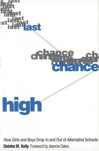 Last Chance High: How Girls and Boys Drop in and Out of Alternative Schools 9780300052725
