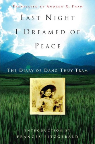 Last Night I Dreamed of Peace: The Diary of Dang Thuy Tram 9780307347381