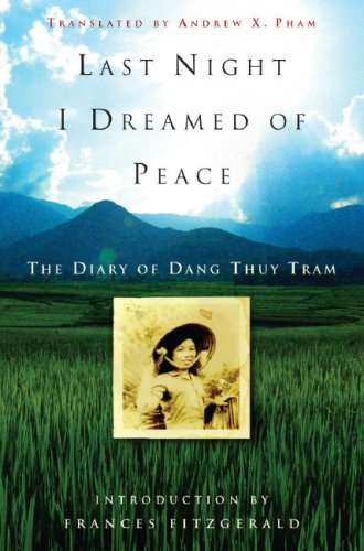 Last Night I Dreamed of Peace: The Diary of Dang Thuy Tram 9780307347374