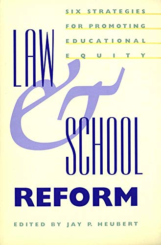 Law and School Reform: Six Strategies for Promoting Educational Equity 9780300082968