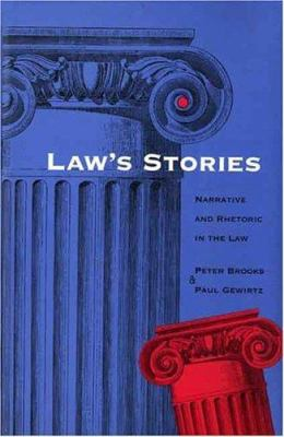 Law's Stories: Narrative and Rhetoric in the Law 9780300066753