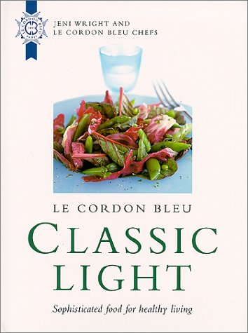 Le Cordon Bleu: Classic Light: Sophisticated Food for Healthy Living 9780304355877