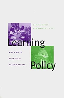 Learning Policy: When State Education Reform Works 9780300089479
