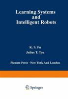 Learning Systems and Intelligent Robots 9780306308017