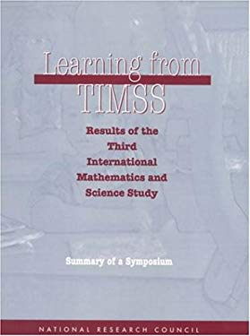 Learning from TIMSS: Results of the Third International Mathematics and Science Study, Summary of a Symposium 9780309059756