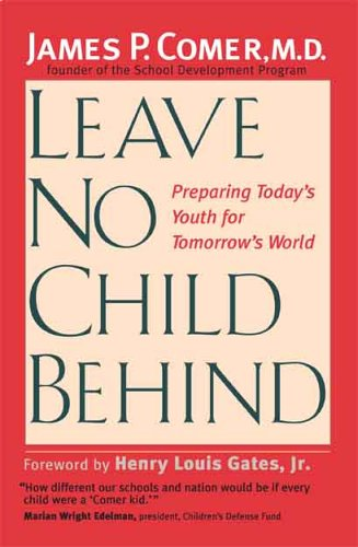 Leave No Child Behind: Preparing Today's Youth for Tomorrow's World 9780300109672