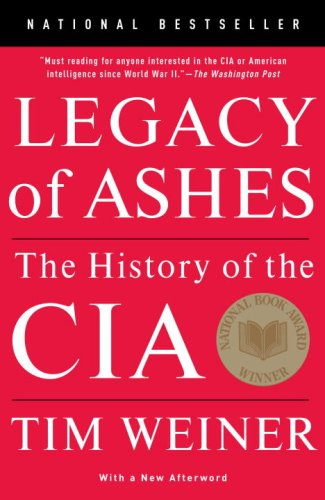 Legacy of Ashes: The History of the CIA 9780307389008