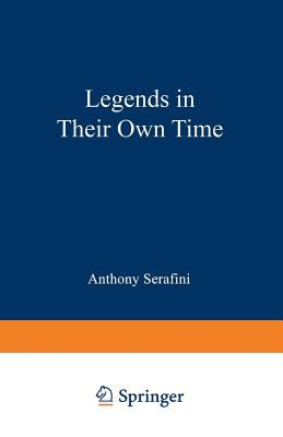Legends in Their Own Time: A Century of American Physical Scientists 9780306444609