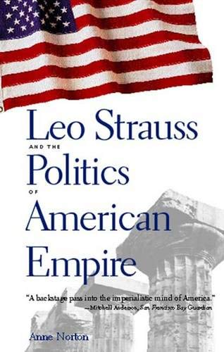 Leo Strauss and the Politics of American Empire 9780300104363
