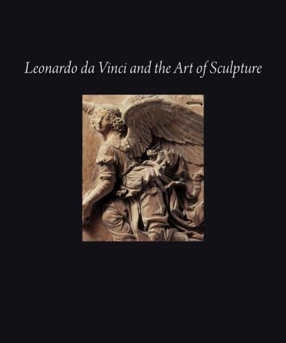Leonardo Da Vinci and the Art of Sculpture 9780300154733