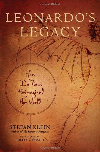 Leonardo's Legacy: How Da Vinci Reimagined the World 9780306818257
