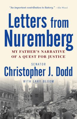 Letters from Nuremberg: My Father's Narrative of a Quest for Justice 9780307381170