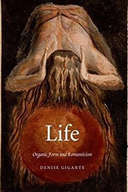Life: Organic Form and Romanticism 9780300136852