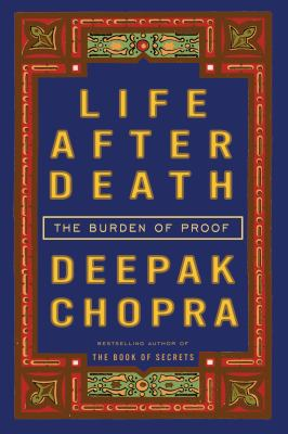 Life After Death: The Burden of Proof 9780307345783
