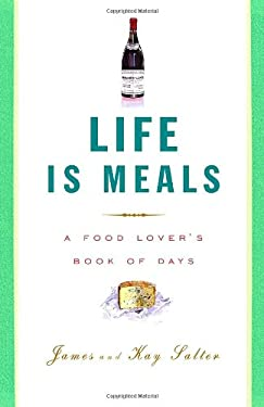 Life Is Meals: A Food Lover's Book of Days 9780307264961