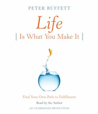 Life Is What You Make It: Find Your Own Path to Fulfillment 9780307735737