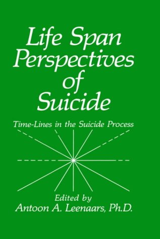 Life Span Perspectives of Suicide 9780306436208