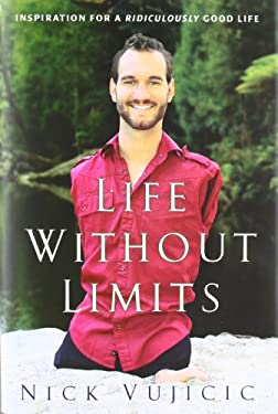 Life Without Limits: Inspiration for a Ridiculously Good Life 9780307589736