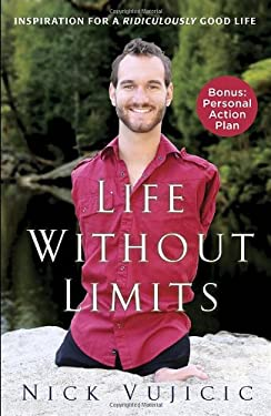 Life Without Limits: Inspiration for a Ridiculously Good Life 9780307589743